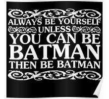 Be Batman Poster