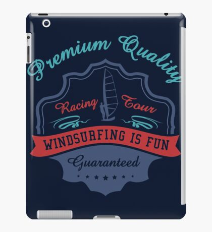 Premium Quality Windsurfing Is Fun iPad Case/Skin