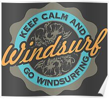 Keep Calm And Go Windsurfing Poster