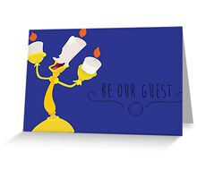 -Lumiere Be our guest Greeting Card