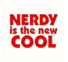 Nerdy is the new cool Art Print