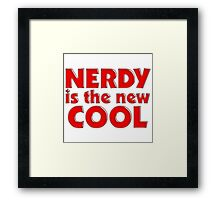 Nerdy is the new cool Framed Print