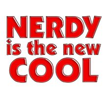 Nerdy is the new cool Photographic Print