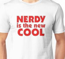 Nerdy is the new cool Unisex T-Shirt