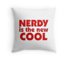 Nerdy is the new cool Throw Pillow