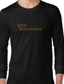 Lord of the Friendzone #2 Long Sleeve T-Shirt