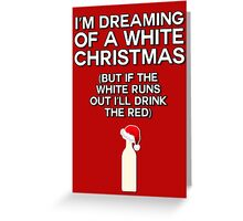 I'm dreaming of a white (wine) Christmas Greeting Card