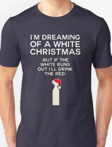I'm dreaming of a white (wine) Christmas Unisex T-Shirt