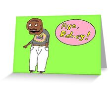 Ayo, Rodney! Greeting Card
