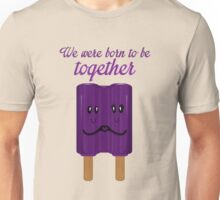 we born to be together Unisex T-Shirt