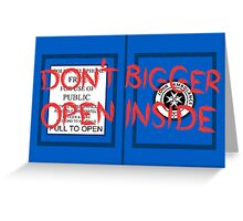 Don't Open, Bigger Inside Greeting Card