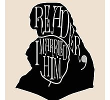 Reader, I Married Him - Print / Shirt / Iphone / Ipod / Ipad Photographic Print