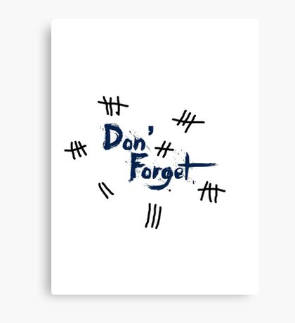 Doctor Who: DON'T FORGET Canvas Print