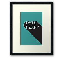 Hate Fear Framed Print