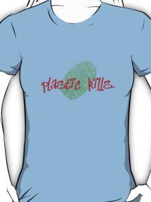 plastic kills T-Shirt
