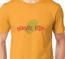 plastic kills Unisex T-Shirt