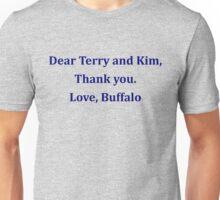 Dear Terry and Kim . . .  Unisex T-Shirt