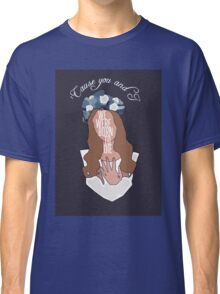 We Were Born To Die [ Ipod / Iphone / Ipad / Print ] Classic T-Shirt