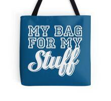 My bag for my stuff Tote Bag