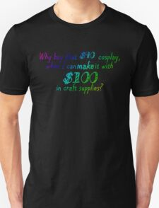 Why Buy...When you can MAKE? T-Shirt
