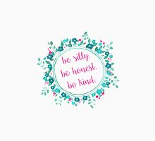 Be Silly. Be Honest. Be Kind. Floral T-Shirt