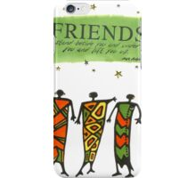 Friends Stand Beside You T-Shirt iPhone Case/Skin