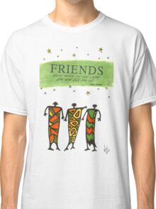 Friends Stand Beside You T-Shirt Classic T-Shirt
