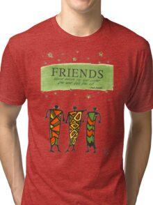 Friends Stand Beside You T-Shirt Tri-blend T-Shirt