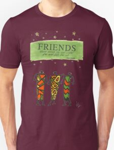 Friends Stand Beside You T-Shirt T-Shirt