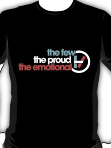 The Few, the Proud, the Emotional T-Shirt