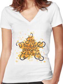 You make magic happen Women's Fitted V-Neck T-Shirt