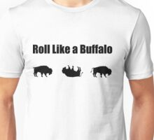 Roll Like A Buffalo Unisex T-Shirt