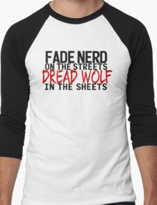 Fade Nerd on the Streets, Dread Wolf in the Sheets Men's Baseball ¾ T-Shirt