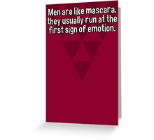 Men are like mascara' they usually run at the first sign of emotion. Greeting Card