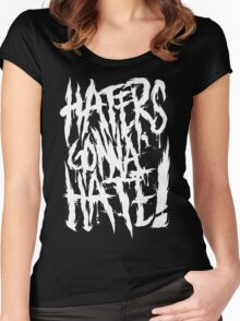 Haters Gonna Hate!!! Women's Fitted Scoop T-Shirt