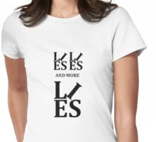 Lies, Lies and More Lies Womens Fitted T-Shirt