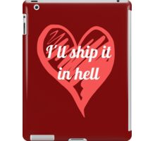 Ship it in Hell iPad Case/Skin