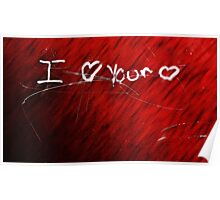 I Love your Heart Poster