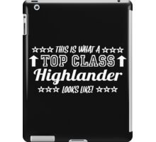 This Is What A Top Class Highlander Looks Like iPad Case/Skin