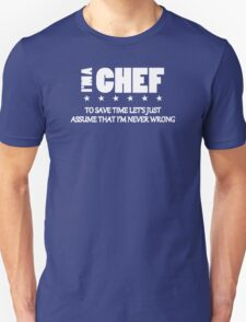 I'm A Chef I'm Never Wrong T-Shirt