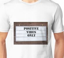 Inspirational message - Positive Vibes Only Unisex T-Shirt