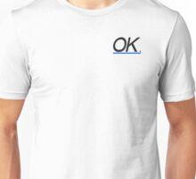 OK. Unisex T-Shirt
