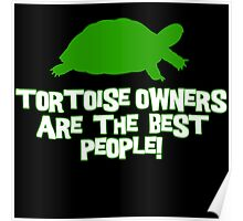 Tortoise owners are the best people! Poster
