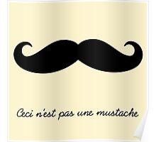 Ceci n'est pas une mustache Poster