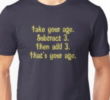 That's Your Age Unisex T-Shirt