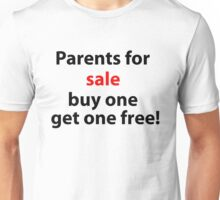 Parents for sale. Unisex T-Shirt