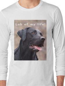 Lab of my life! Long Sleeve T-Shirt