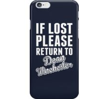 If Lost Please Return To Dean Winchester iPhone Case/Skin