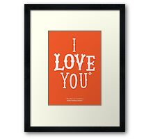 I Love You* Framed Print