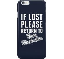 If Lost Please Return To Sam Winchester iPhone Case/Skin